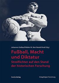 Fußball, Macht und Diktatur