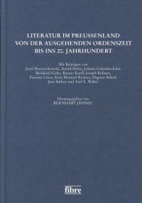 Literatur im Preußenland von der ausgehenden Ordenszeit bis ins 20. Jahrhundert
