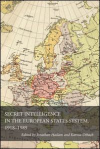 Secret Intelligence in the European States System, 1918-1989