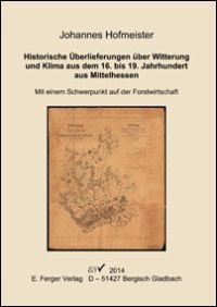 Historische Überlieferungen über Witterung und Klima aus dem 16. bis 19. Jahrhundert aus Mittelhessen