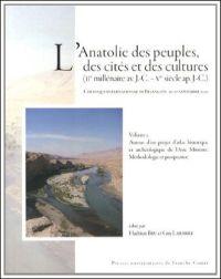 L'Anatolie des peuples, des cités et des cultures (IIe millénaire av. J.-C. - Ve siècle ap. J.-C.)