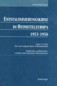 Entstalinisierungskrise in Ostmitteleuropa 1953-1956