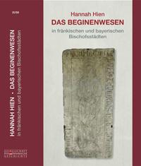 Das Beginenwesen in fränkischen und bayerischen Bischofsstädten