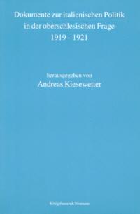 Dokumente zur italienischen Politik in der oberschlesischen Frage 1919-1921