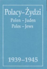 Polacy - Zydzi. Polen - Juden. Poles - Jews. 1939-1945