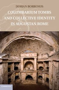Columbarium Tombs and Collective Identity in Augustan Rome