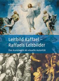 Leitbild Raffael - Raffaels Leitbilder