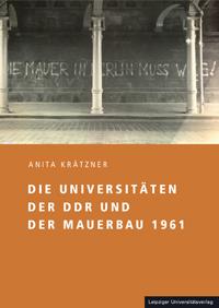 Die Universitäten der DDR und der Mauerbau 1961