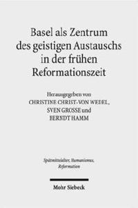 Basel als Zentrum des geistigen Austauschs in der frühen Reformationszeit