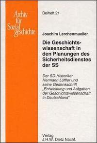 Die Geschichtswissenschaft in den Planungen des Sicherdienstes der SS