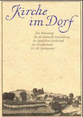"""Ihre Bedeutung für die kulturelle Entwicklung der ländlichen Gesellschaft im """"Preussenland"""", 13.-18. Jahrhundert"""