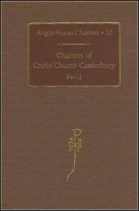 Charters of Christ Church Canterbury. Part 1