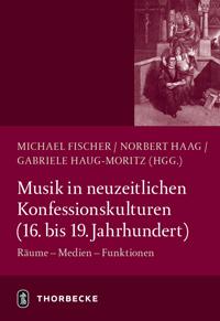 Musik in neuzeitlichen Konfessionskulturen