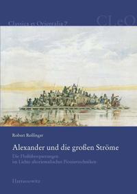 Alexander und die großen Ströme