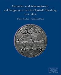 Medaillen und Schaumünzen auf Ereignisse in der Reichsstadt Nürnberg: 1521-1806