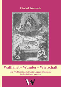 Wallfahrt - Wunder - Wirtschaft