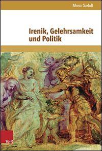 Irenik, Gelehrsamkeit und Politik