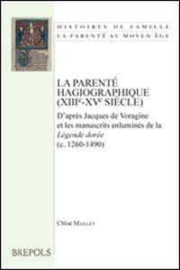 La parenté hagiographique (XIIIe-XVe siècle)