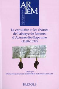 Le cartulaire et les chartes de l'abbaye de femmes d'Avesnes-lès-Bapaume (1128-1337)