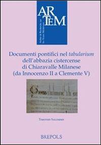 Documenti pontifici nel tabularium dell'abbazia cistercense di Chiaravalle Milanese (da Innocenzo II a Clemente V)