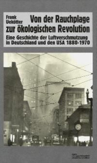 Von der Rauchplage zur ökologischen Revolution