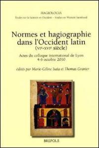 Normes et hagiographie dans l'Occident latin (Ve - XVIe siècle)