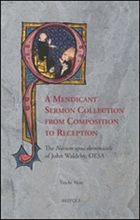 A Mendicant Sermon Collection from Composition to Reception