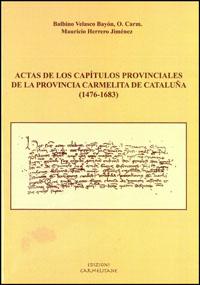 Actas de los capítulos provinciales de la Provinciales de la Provincia carmelita de Cataluña (1476 - 1683)