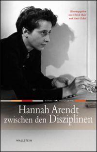 Hannah Arendt zwischen den Disziplinen