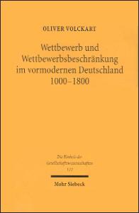 Wettbewerb und Wettbewerbsbeschränkung im vormodernen Deutschland 1000 - 1800