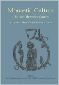 Monastic Culture. The Long Thirteenth Century