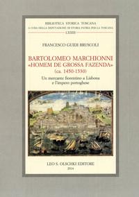 """Bartolomeo Marchionni """"homem de grossa fazenda"""" (ca. 1450-1530)"""
