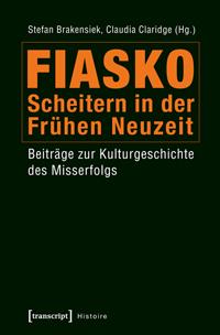 Fiasko - Scheitern in der Frühen Neuzeit
