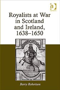 Royalists at War in Scotland and Ireland 1638-1650