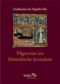Le Pelerinage de Vie humaine - Die Pilgerreise ins Himmlische Jerusalem