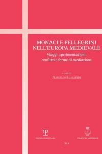 Monaci e pellegrini nell'Europa medievale