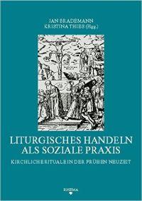 Liturgisches Handeln als soziale Praxis