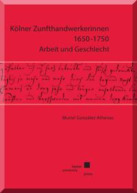 Kölner Zunfthandwerkerinnen 1650-1750