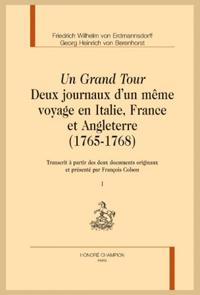 Un Grand Tour. Deux Journaux d'un même voyage en Italie, France et Angleterre (1765-1768)