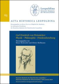 Carl Friedrich von Weizsäcker: Physik, Philosophie und Friedensforschung