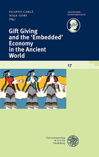Gift Giving andf the 'Embedded' Economy in the Ancient World