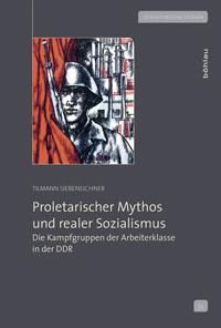 Proletarischer Mythos und realer Sozialismus