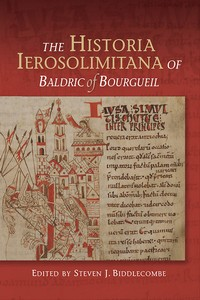 The Historia Ierosolimitana of Baldric of Bourgueil