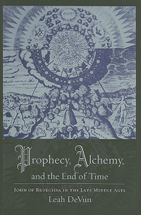 Prophecy, Alchemy, and the End of Time