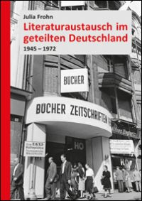 Literaturaustausch im geteilten Deutschland
