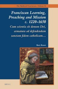 Franciscan Learning, Preaching and Mission c. 1220-1650