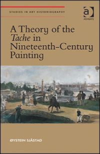 A Theory of the Tache in Nineteenth-Century Painting