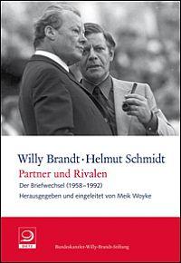 Willy Brandt - Helmut Schmidt. Partner und Rivalen