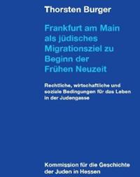 Frankfurt am Main als jüdisches Migrationsziel zu Beginn der Frühen Neuzeit