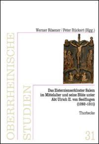 Das Zisterzienserkloster in Salem und seine Blüte unter Abt Ulrich II. von Seelfingen (1282 - 1311)